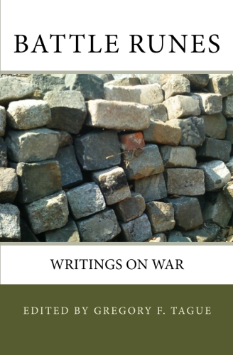 Book Cover: Battle Runes, Writings on War, edited by Gregory F. Tague