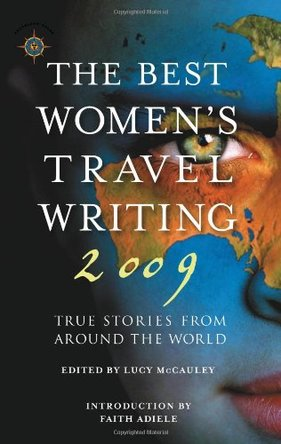 Book Cover: The Best Women's Travel Writing 2009, edited by Lucy McCauley
